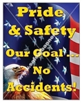 Vertical, Pride & Safety, Our Goal No Accidents, Banners and Posters, Choose from 4 sizes plus 6 different size posters