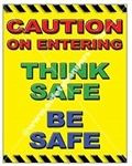 Vertical, Caution On Entering, Think Safe, Be Safe, Safety Banners and Posters, Choose from 4 sizes plus 6 different size posters