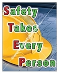 Vertical, Safety Takes Every Person, Banners and Posters, Choose from 4 sizes plus 6 different size posters