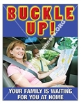 Vertical, Buckle Up, Your Family Is Waiting For You At Home, Safety Banners and Posters, Choose from 4 sizes plus 6 different size posters