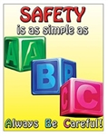 Vertical, Simple as ABC, Always Be Careful, Safety Banners and Posters, Choose from 4 sizes plus 6 different size posters