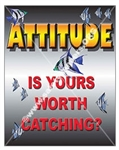 Vertical, Attitude Is Yours Worth Catching, Motivational Banners and Posters, Choose from 4 sizes plus 6 different size posters