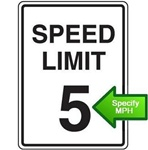 SPEED LIMIT SIGNS - Specify MPH in increments of 5 - 10 - 15 - 25 - 30 - 35 - 40 - 45 - 50 - 55 - 60 - 65 - 70 - 75