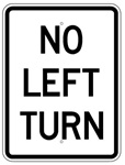 NO LEFT TURN 18 X 24 Traffic Sign - Choose from Engineer Grade or High Intensity Reflective Aluminum.