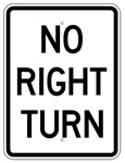 NO RIGHT TURN Sign -18 X 24 - Choose from Engineer Grade or High Intensity Reflective.