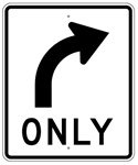 RIGHT TURN ONLY Symbol Sign 30 X 36 - Choose from Engineer Grade or High Intensity Reflective Aluminum.