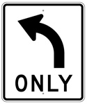 LEFT TURN ONLY Symbol Sign 30 x 36 - Choose from Engineer Grade or High Intensity Reflective Aluminum.