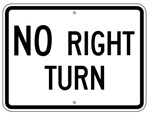 NO RIGHT TURN SIGN - 24 X 18 - Choose from Engineer Grade or High Intensity Reflective Aluminum
