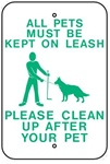 ALL PETS MUST BE KEPT ON LEASH, PLEASE CLEAN UP AFTER YOUR DOG SIGN - 12 X 18 - Type I Engineer Grade Prismatic Reflective – Heavy Duty .080 Aluminum