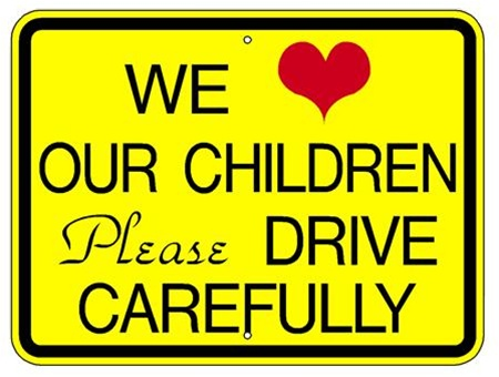 WE LOVE OUR CHILDREN, PLEASE DRIVE CAREFULLY SIGN - 24 X 18 - Type I Engineer Grade Prismatic Reflective – Heavy Duty .080 Aluminum