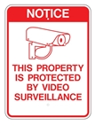 NOTICE THIS PROPERTY IS PROTECTED BY VIDEO SURVEILLANCE, Sign - 18 X 24 - Type I Engineer Grade Prismatic Reflective – Heavy Duty .080 Aluminum