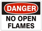DANGER NO OPEN FLAMES Signs, Choose 7 X 10 - 10 X 14, Self Adhesive Vinyl, Plastic or Aluminum