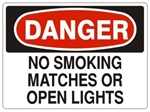 DANGER NO SMOKING MATCHES OR OPEN LIGHTS Signs, Choose 7 X 10 - 10 X 14, Self Adhesive Vinyl, Plastic or Aluminum