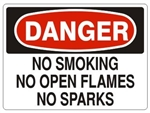 DANGER NO SMOKING, NO OPEN FLAMES, NO SPARKS Signs, Choose 7 X 10 - 10 X 14, Pressure Sensitive Vinyl, Plastic or Aluminum