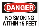 DANGER NO SMOKING WITHIN 15 FEET, Accident Prevention Signs, Choose from 2 sizes and 3 Constructions