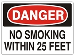 DANGER NO SMOKING WITHIN 25 FEET Sign, Choose 7 X 10 - 10 X 14, Pressure Sensitive Vinyl, Plastic or Aluminum