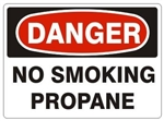 DANGER NO SMOKING PROPANE Signs - Choose 7 X 10 - 10 X 14, Pressure Sensitive Vinyl, Plastic or Aluminum.