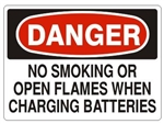 DANGER NO SMOKING OR OPEN FLAMES WHEN CHARGING BATTERIES Sign - Choose 7 X 10 - 10 X 14, Pressure Sensitive Vinyl, Plastic or Aluminum