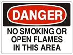 DANGER NO SMOKING OR OPEN FLAMES IN THIS AREA Sign - Choose 7 X 10 - 10 X 14, Pressure Sensitive Vinyl, Plastic or Aluminum