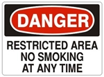 DANGER RESTRICTED AREA NO SMOKING AT ANY TIME Sign - Choose 7 X 10 - 10 X 14, Pressure Sensitive Vinyl, Plastic or Aluminum