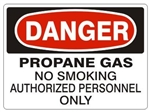 DANGER PROPANE GAS NO SMOKING AUTHORIZED PERSONNEL ONLY Sign - Choose 7 X 10 - 10 X 14, Pressure Sensitive Vinyl, Plastic or Aluminum