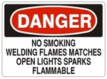 DANGER NO SMOKING WELDING FLAMES MATCHES OPEN LIGHTS SPARKS FLAMMABLE Sign - Choose 7 X 10 - 10 X 14, Pressure Sensitive Vinyl, Plastic or Aluminum