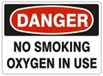 DANGER NO SMOKING OXYGEN IN USE Sign - Choose 7 X 10 - 10 X 14, Pressure Sensitive Vinyl, Plastic or Aluminum