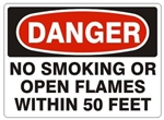 DANGER NO SMOKING OR OPEN FLAMES WITHIN 50 FEET Sign - Choose 7 X 10 - 10 X 14, Pressure Sensitive Vinyl, Plastic or Aluminum