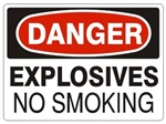 DANGER EXPLOSIVES NO SMOKING Sign - Choose 7 X 10 - 10 X 14, Pressure Sensitive Vinyl, Plastic or Aluminum
