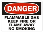DANGER FLAMMABLE GAS KEEP FIRE OR FLAME AWAY NO SMOKING Sign - Choose 7 X 10 - 10 X 14, Pressure Sensitive Vinyl, Plastic or Aluminum