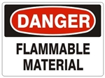 DANGER FLAMMABLE MATERIAL Sign - Choose 7 X 10 - 10 X 14, Pressure Sensitive Vinyl, Plastic or Aluminum