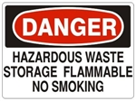 DANGER HAZARDOUS WASTE STORAGE, FLAMMABLE, NO SMOKING Sign - Choose 7 X 10 - 10 X 14, Pressure Sensitive Vinyl, Plastic or Aluminum