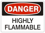 DANGER HIGHLY FLAMMABLE Sign - Choose 7 X 10 - 10 X 14, Pressure Sensitive Vinyl, Plastic or Aluminum