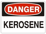 DANGER KEROSENE Sign - Choose 7 X 10 - 10 X 14, Pressure Sensitive Vinyl, Plastic or Aluminum