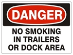 DANGER NO SMOKING IN TRAILERS OR DOCK AREA, OSHA Header, Choose from 2 sizes and 3 Constructions
