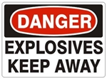 DANGER EXPLOSIVES KEEP AWAY Sign - Choose 7 X 10 - 10 X 14, Pressure Sensitive Vinyl, Plastic or Aluminum