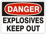 DANGER EXPLOSIVES KEEP OUT Sign - Choose 7 X 10 - 10 X 14, Pressure Sensitive Vinyl, Plastic or Aluminum