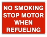 NO SMOKING STOP MOTOR WHEN REFUELING SIGN Sign - Choose 7 X 10 - 10 X 14, Pressure Sensitive Vinyl, Plastic or Aluminum