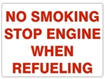 NO SMOKING STOP ENGINE WHEN REFUELING Sign - Choose 7 X 10 - 10 X 14, Pressure Sensitive Vinyl, Plastic or Aluminum