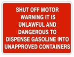 Warning It Is Unlawful And Dangerous To Dispense Gasoline Into Unapproved Containers Sign - Choose 7 X 10 - 10 X 14, Pressure Sensitive Vinyl, Plastic or Aluminum