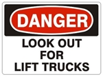 DANGER LOOK OUT FOR LIFT TRUCKS Signs - Choose 7 X 10 - 10 X 14, Pressure Sensitive Vinyl, Plastic or Aluminum