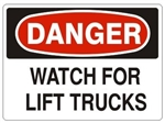 DANGER WATCH FOR LIFT TRUCKS Signs - Choose 7 X 10 - 10 X 14, Pressure Sensitive Vinyl, Plastic or Aluminum