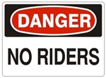 DANGER NO RIDERS Sign - Choose 7 X 10 - 10 X 14, Pressure Sensitive Vinyl, Plastic or Aluminum