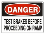 DANGER TEST BRAKES BEFORE PROCEEDING ON RAMP Sign - Choose 7 X 10 - 10 X 14, Pressure Sensitive Vinyl, Plastic or Aluminum