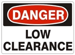 DANGER LOW CLEARANCE Sign - Choose 7 X 10 - 10 X 14, Pressure Sensitive Vinyl, Plastic or Aluminum