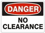 DANGER NO CLEARANCE Sign - Choose 7 X 10 - 10 X 14, Pressure Sensitive Vinyl, Plastic or Aluminum