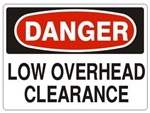 DANGER LOW OVERHEAD CLEARANCE Sign - Choose 7 X 10 - 10 X 14, Pressure Sensitive Vinyl, Plastic or Aluminum