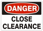 DANGER CLOSE CLEARANCE Signs - Choose 7 X 10 - 10 X 14, Pressure Sensitive Vinyl, Plastic or Aluminum