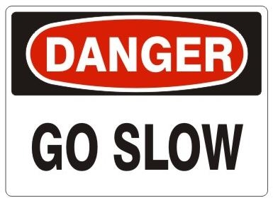 DANGER GO SLOW Sign - Choose 7 X 10 - 10 X 14, Pressure Sensitive Vinyl, Plastic or Aluminum