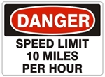 DANGER SPEED LIMIT 10 MPH Sign - Choose 7 X 10 - 10 X 14, Pressure Sensitive Vinyl, Plastic or Aluminum